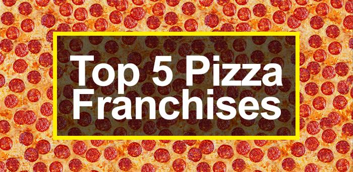 top 5 pizza franchises