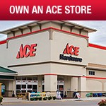 Own an Ace Hardware franchise